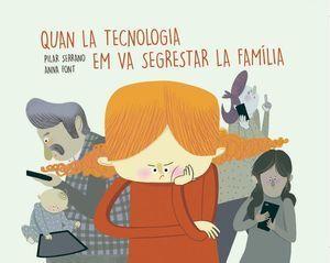 CUANDO LA TECNOLOGA SECUESTRÓ A MI FAMILIA