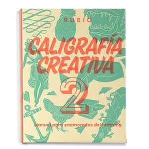 CALIGRAFIA CREATIVA 2. MANUAL PARA ENAMORADOS DEL LETTERING