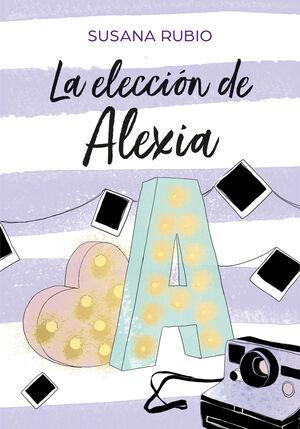 LA ELECCION DE ALEXIA (SAGA ALEXIA 3)