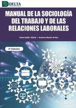 MANUAL DE LA SOCIOLOGIA DEL TRABAJO Y DE LAS RELACIONES LABORALES