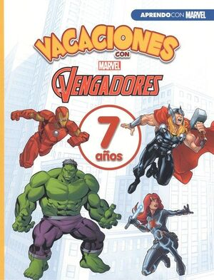 VACACIONES CON LOS VENGADORES, 7 AÑOS (APRENDO CON MARVEL)