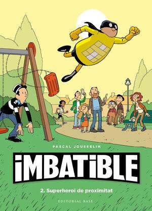 IMBATIBLE. 2. SUPERHEROI DE PROXIMITAT