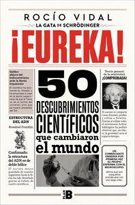 ¡EUREKA! 50 DESCUBRIMIENTOS QUE HAN REVOLUCIONADO AL MUNDO