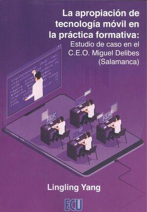 LA APROPIACION DE TECNOLOGIA MOVIL EN LA PRACTICA FORMATIVA: ESTUDIO DE CASO EN
