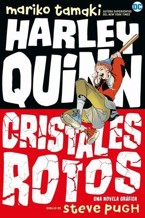 HARLEY QUINN: CRISTALES ROTOS