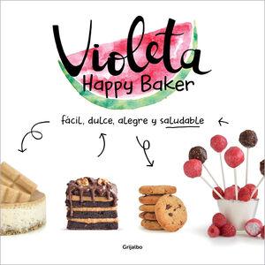 VIOLETA HAPPY BAKER. FACIL, DULCE, ALEGRE Y SALUDABLE