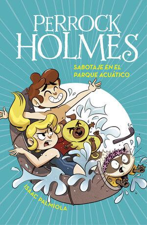 SABOTAJE EN EL PARQUE ACUATICO (SERIE PERROCK HOLMES 14)