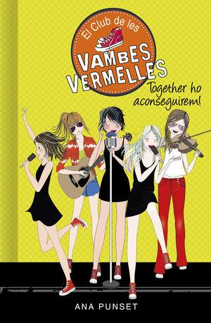 TOGETHER HO ACONSEGUIREM! (SERIE EL CLUB DE LES VAMBES VERMELLES 18)