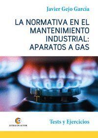 APARATOS A GAS. LA NORMATIVA EN EL MANTENIMIENTO INDUSTRIAL.