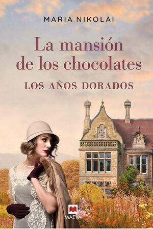 LA MANSION DE LOS CHOCOLATES - LOS AÑOS DORADOS
