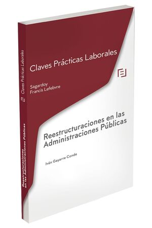 CLAVES PRACTICAS REESTRUCTURACIONES EN LAS ADMINISTRACIONES PUBLICAS