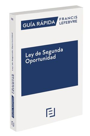 GUIA RAPIDA LEY DE SEGUNDA OPORTUNIDAD
