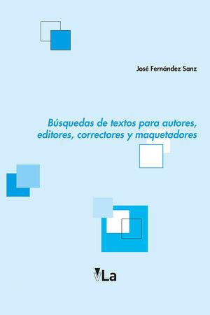 BUSQUEDAS DE TEXTOS PARA AUTORES, EDITORES, CORRECTORES Y MAQUETADORES