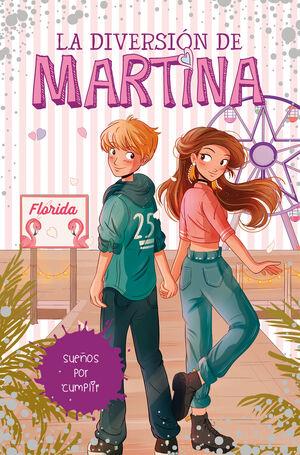LA DIVERSIÓN DE MARTINA. SUEÑOS POR CUMPLIR