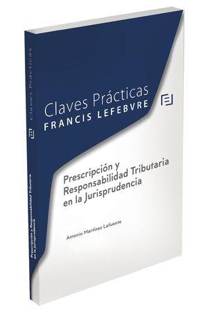 CLAVES PRACTICAS PRESCRIPCION Y RESPONSABILIDAD TRIBUTARIA EN LA JURISPRUDENCIA