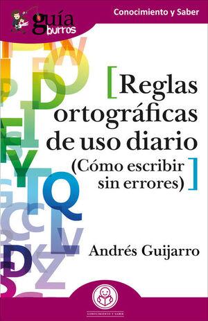 GUIABURROS REGLAS ORTOGRAFICAS DE USO DIARIO