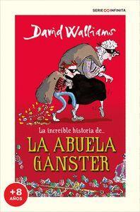LA INCREIBLE HISTORIA DE... LA ABUELA GANSTER (EDICION ESCOLAR)