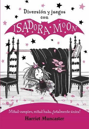 DIVERSION Y JUEGOS CON ISADORA MOON (ISADORA MOON)