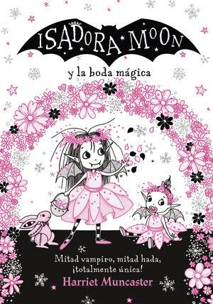 ISADORA MOON Y LA BODA MAGICA (ISADORA MOON)