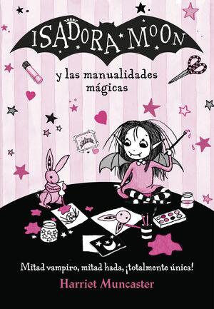 ISADORA MOON Y LAS MANUALIDADES MAGICAS (ISADORA MOON)