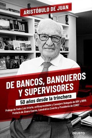 DE BANCOS, BANQUEROS Y SUPERVISORES
