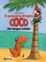 EL PEQUEÑO DRAGON COCO: ¡NO TENGAS MIEDO!