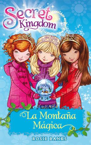 SECRET KINGDOM 5. LA MONTAÑA MAGICA