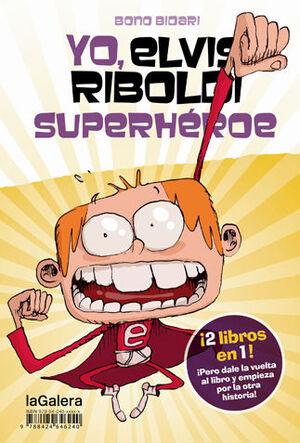 YO, ELVIS RIBOLDI, SUPERHEROE / YO, ELVIS RIBOLDI: EMMA FOSTER SUPERSTAR