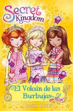 SECRET KINGDOM 7. EL VOLCAN DE LAS BURBUJAS