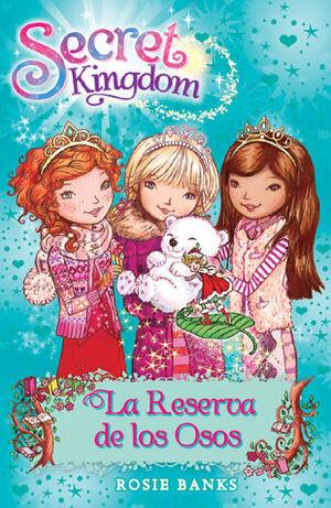 SECRET KINGDOM 15. LA RESERVA DE LOS OSOS