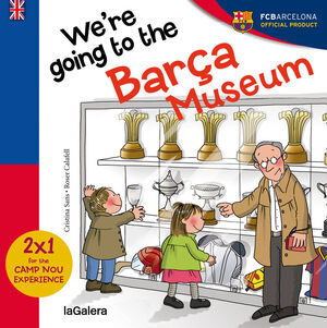DIG. WE ARE GOING TO BARÇA MUSEUM