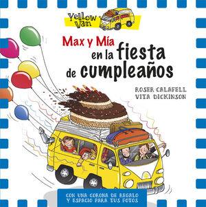 YELLOW VAN. MAX Y MIA EN LA FIESTA DE CUMPLEAÑOS