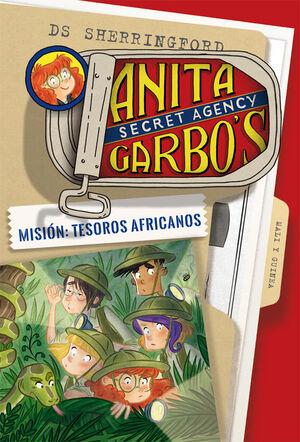 ANITA GARBO 6. MISION: TESOROS AFRICANOS