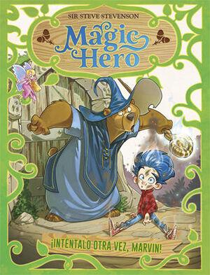 MAGIC HERO 1. INTENTALO OTRA VEZ, MARVIN