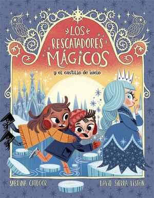 LOS RESCATADORES MAGICOS 5. Y EL CASTILLO DE HIELO