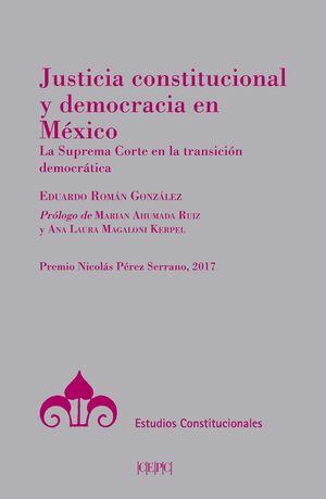 JUSTICIA CONSTITUCIONAL Y DEMOCRACIA EN MEXICO