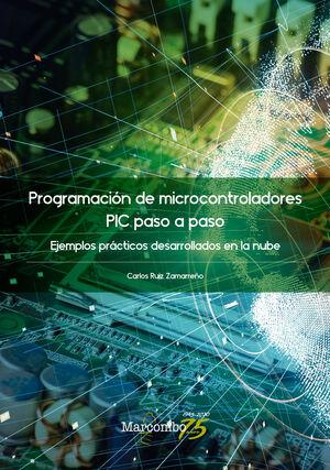 PROGRAMACION DE MICROCONTROLADORES PASO A PASO