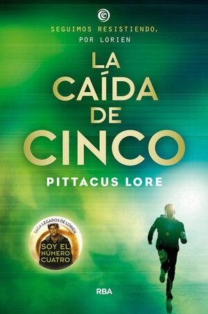 LEGADOS DE LORIEN IV. LA CAIDA DE CINCO
