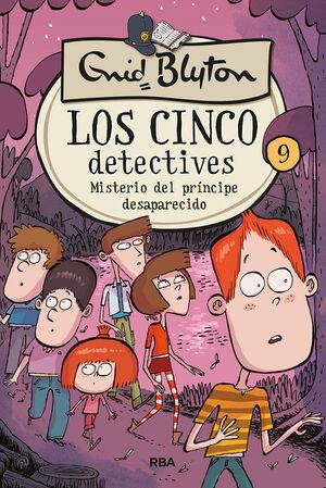 LOS 5 DETECTIVES 9: MISTERIO DEL PRINCIPE DESAPARECIDO