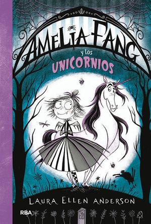 AMELIA FANG 2. AMELIA Y LOS UNICORNIOS
