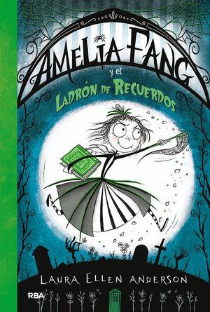 AMELIA FANG 3. AMELIA Y EL LADRON DE RECUERDOS