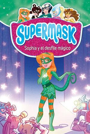 SUPERMASK 3. SOPHIA Y EL DESFILE MAGICO