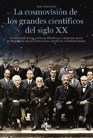 LA COSMOVISION DE LOS GRANDES CIENTIFICOS DEL SIGLO XX