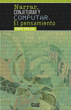 NARRAR, CONJETURAR Y COMPUTAR. EL PENSAMIENTO