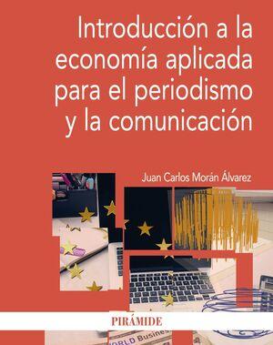 INTRODUCCION A LA ECONOMIA APLICADA PARA EL PERIODISMO Y LA COMUNICACION