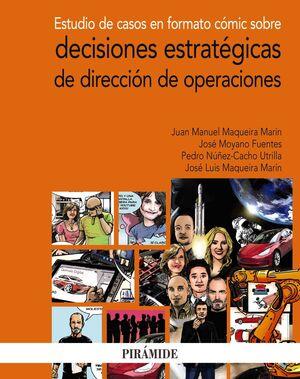 ESTUDIO DE CASOS EN FORMATO COMIC SOBRE DECISIONES ESTRATEGICAS DE DIRECCION DE