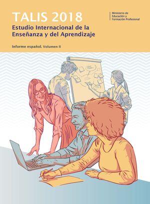 TALIS 2018. ESTUDIO INTERNACIONAL DE LA ENSEÑANZA Y EL APRENDIZAJE. INFORME ESPA