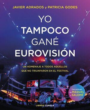 YO TAMPOCO GANE EUROVISION