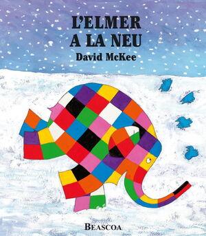 L'ELMER A LA NEU (L'ELMER. ALBUM IL·LUSTRAT)