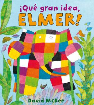 ¡QUE GRAN IDEA, ELMER! (ELMER. ALBUM ILUSTRADO)